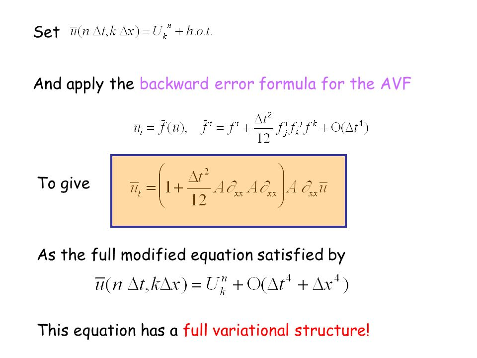 Set And apply the backward error formula for the AVF To give As the full modified equation satisfied by This equation has a full variational structure