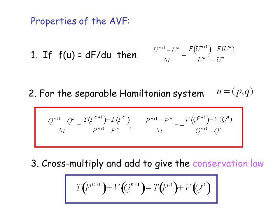Properties of the AVF: 1. If f(u) = dF/du then 2.