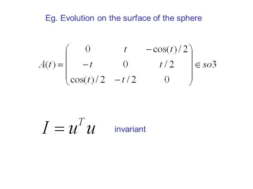 Eg. Evolution on the surface of the sphere invariant
