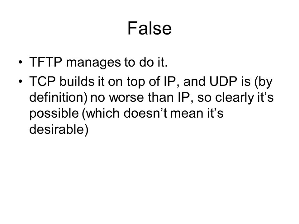 False TFTP manages to do it.