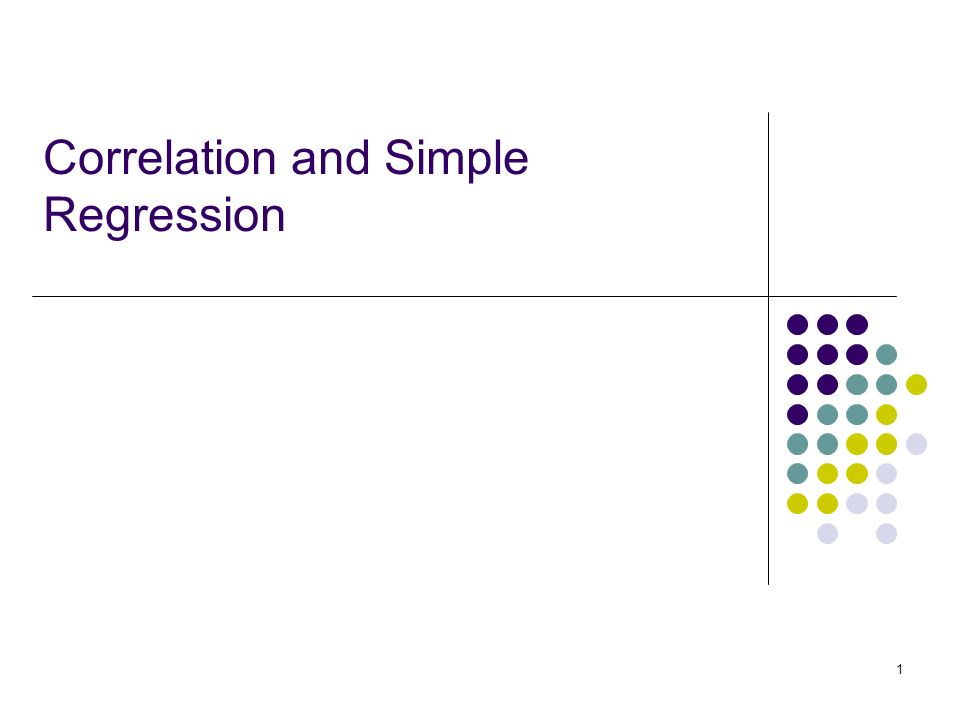 1 Correlation and Simple Regression