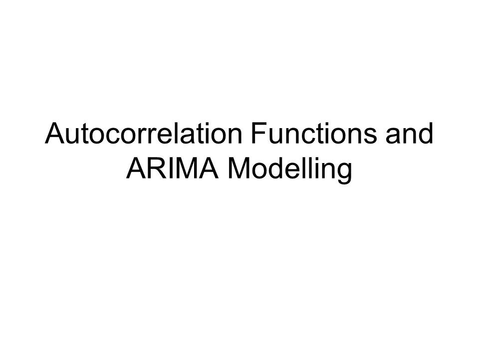 Introduction Define what stationarity is and why it is so important to Econometrics Describe the Autocorrelation coefficient and its relationship to stationarity Evaluate the Q-statistic Describe the components of an Autoregressive Integrated Moving Average Model (ARIMA model)