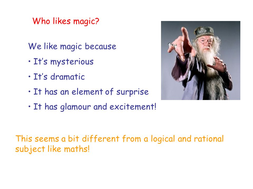 Who likes magic.