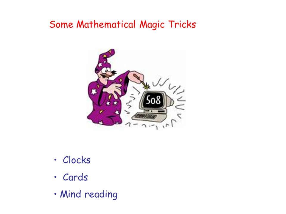 Some Mathematical Magic Tricks Clocks Cards Mind reading