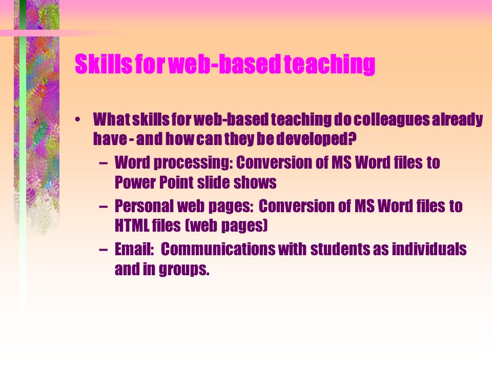 Skills for web-based teaching What skills for web-based teaching do colleagues already have - and how can they be developed.