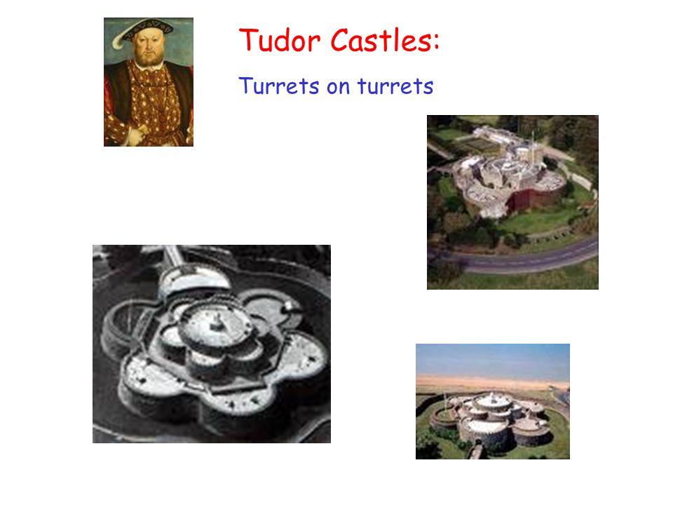 Tudor Castles: Turrets on turrets