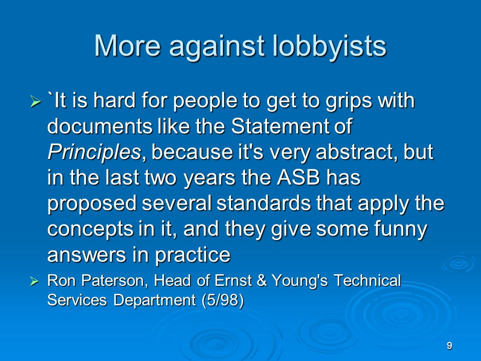 9 More against lobbyists `It is hard for people to get to grips with documents like the Statement of Principles, because it's very abstract, but in th