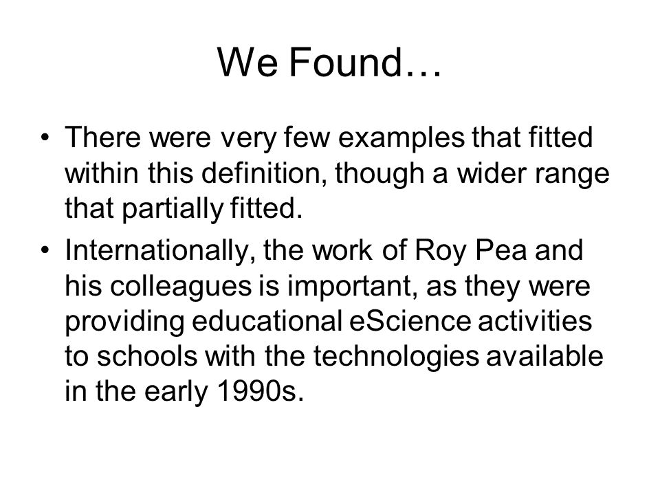 We Found… There were very few examples that fitted within this definition, though a wider range that partially fitted. Internationally, the work of Ro