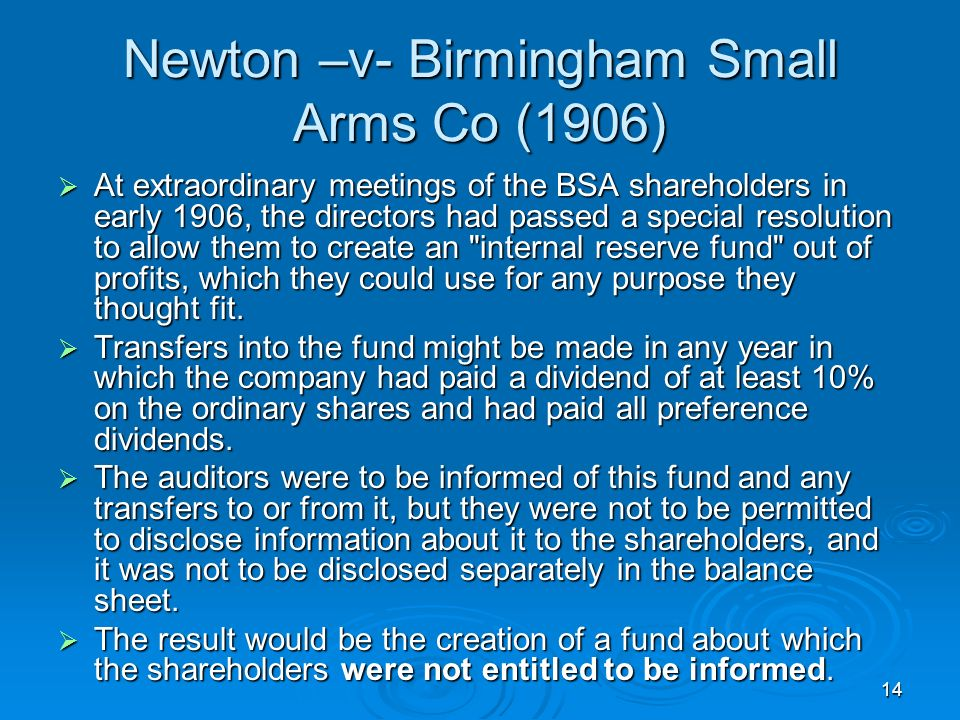 14 Newton –v- Birmingham Small Arms Co (1906) At extraordinary meetings of the BSA shareholders in early 1906, the directors had passed a special reso