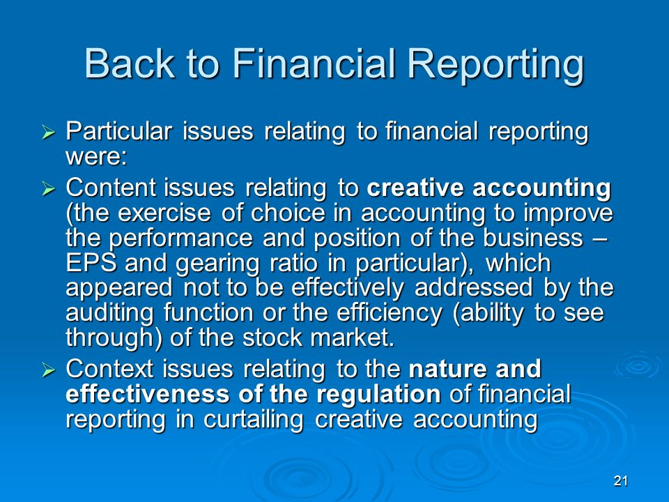 21 Back to Financial Reporting Particular issues relating to financial reporting were: Particular issues relating to financial reporting were: Content