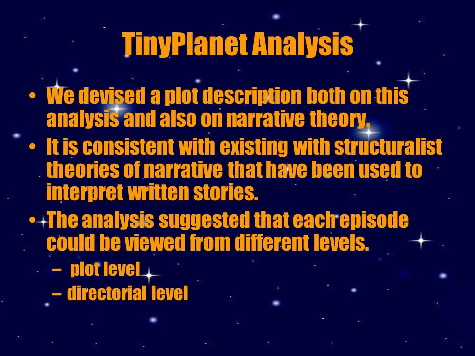 TinyPlanet Analysis We devised a plot description both on this analysis and also on narrative theory.