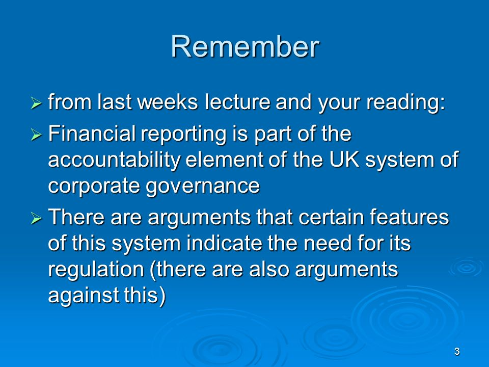 3 Remember from last weeks lecture and your reading: from last weeks lecture and your reading: Financial reporting is part of the accountability eleme