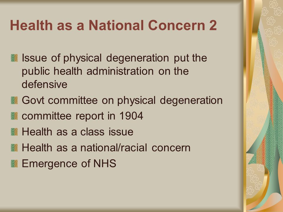 Health as a National Concern 2 Issue of physical degeneration put the public health administration on the defensive Govt committee on physical degener