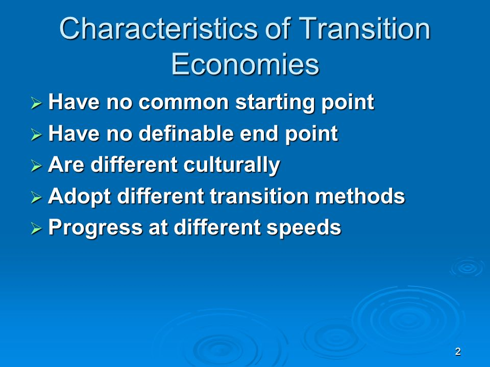 2 Characteristics of Transition Economies Have no common starting point Have no common starting point Have no definable end point Have no definable end point Are different culturally Are different culturally Adopt different transition methods Adopt different transition methods Progress at different speeds Progress at different speeds