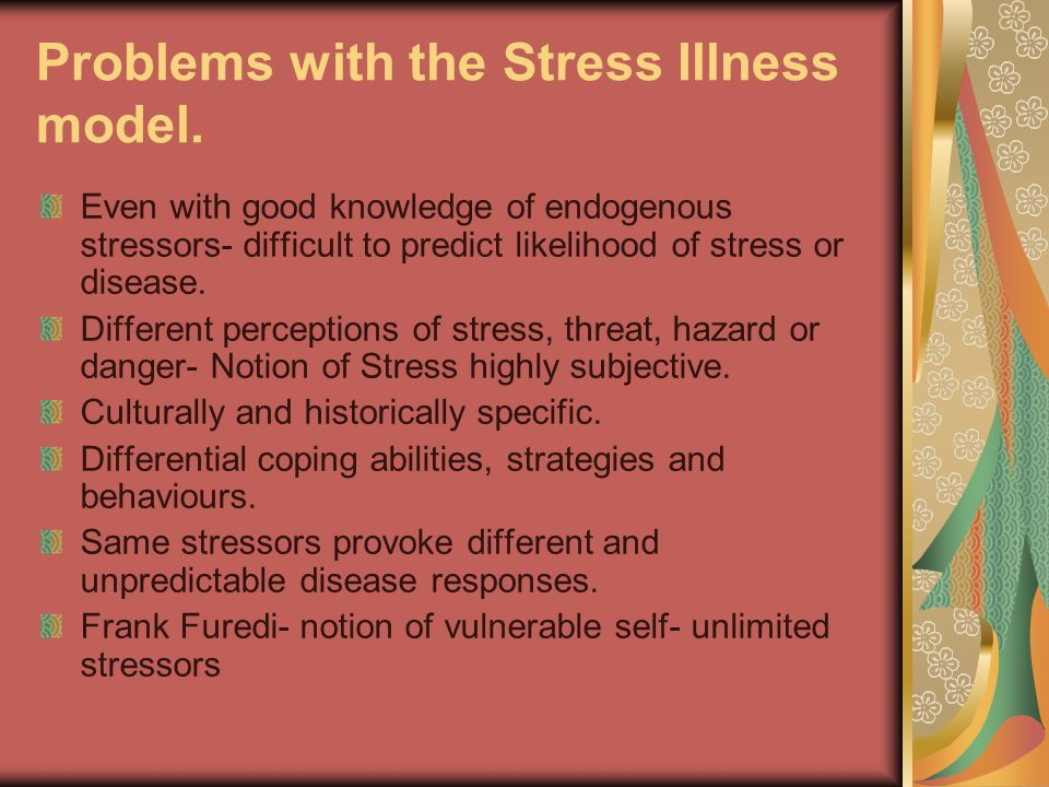 Problems with the Stress Illness model.