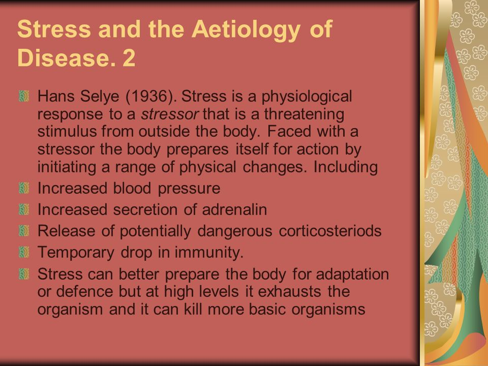 Stress and the Aetiology of Disease. 2 Hans Selye (1936).