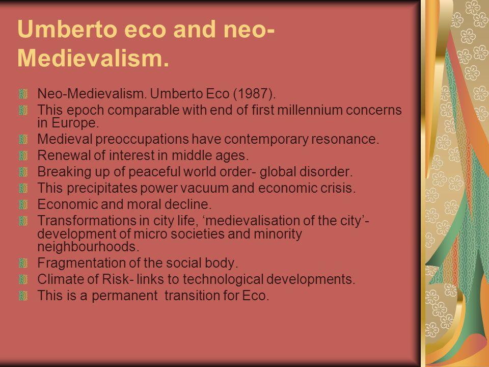 Umberto eco and neo- Medievalism. Neo-Medievalism.