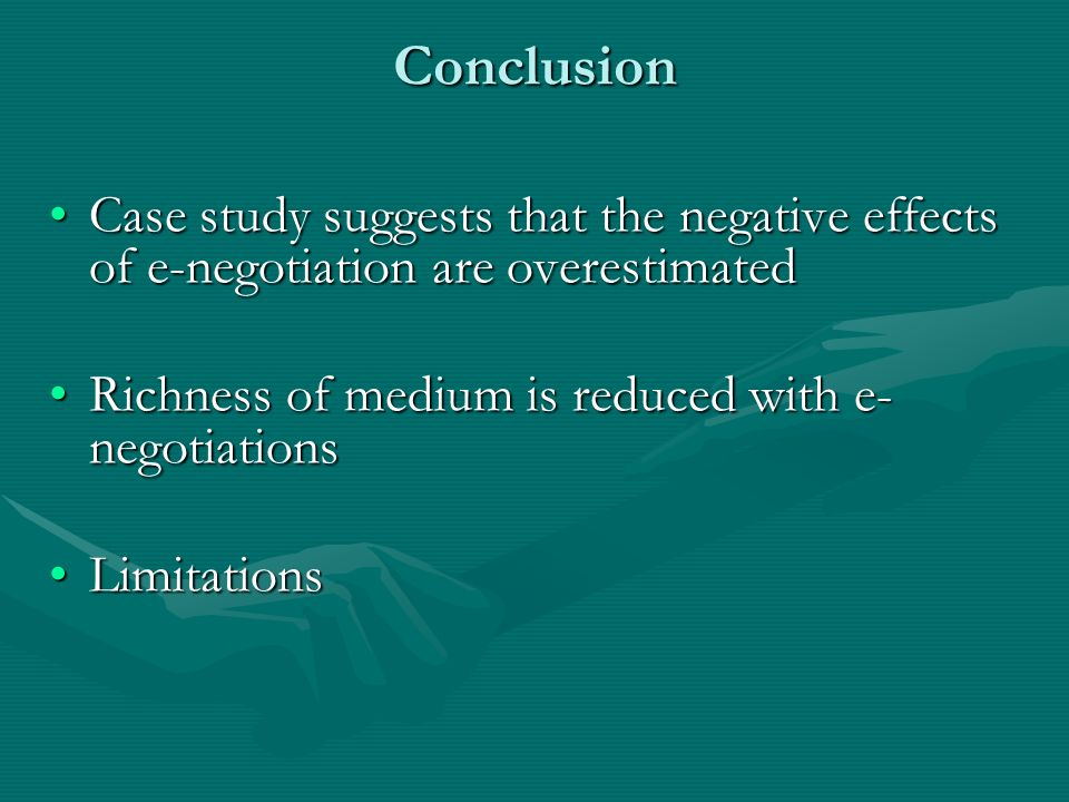 Conclusion Case study suggests that the negative effects of e-negotiation are overestimatedCase study suggests that the negative effects of e-negotiat