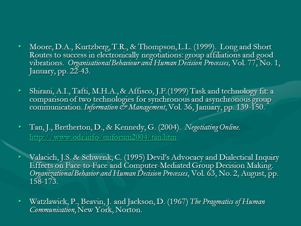 Moore, D.A., Kurtzberg, T.R., & Thompson, L.L. (1999). Long and Short Routes to success in electronically negotiations: group affiliations and good vi