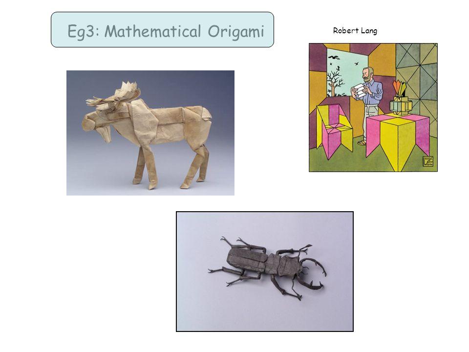Eg3: Mathematical Origami Robert Lang