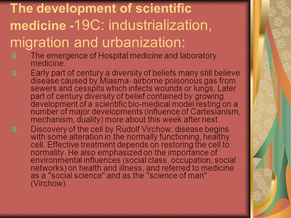 The development of scientific medicine - 19C: industrialization, migration and urbanization: The emergence of Hospital medicine and laboratory medicin