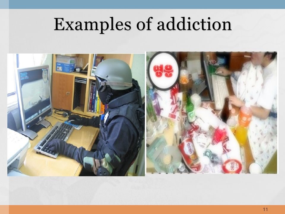 11 Examples of addiction