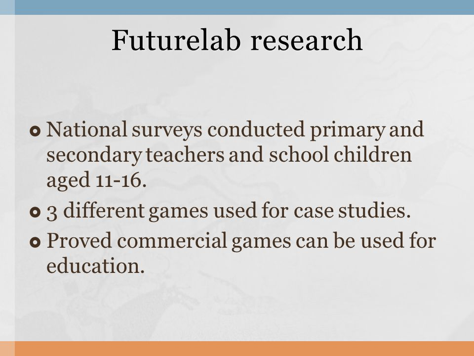 National surveys conducted primary and secondary teachers and school children aged 11-16. 3 different games used for case studies. Proved commercial g