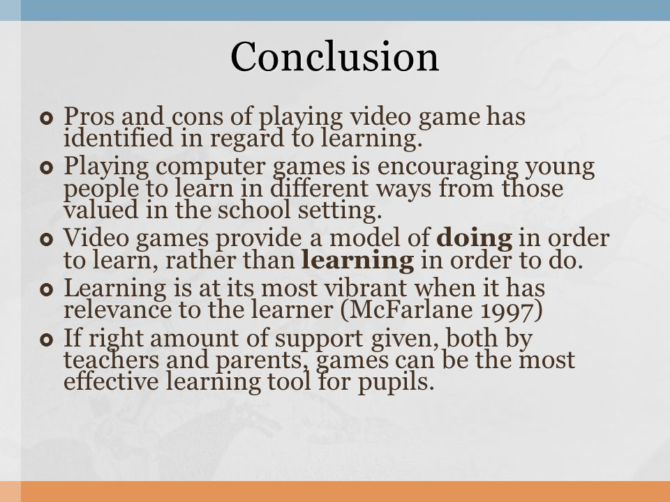 Pros and cons of playing video game has identified in regard to learning.