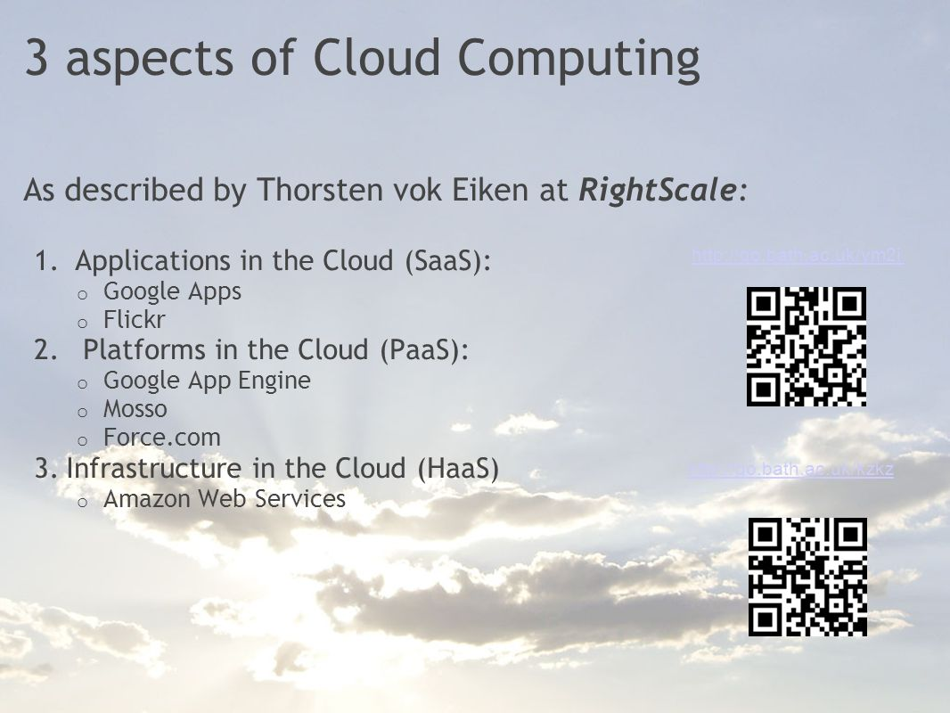 3 aspects of Cloud Computing As described by Thorsten vok Eiken at RightScale: 1.
