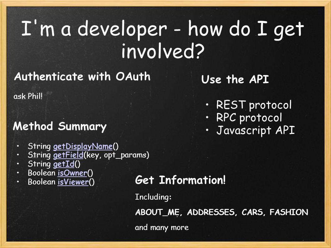 I'm a developer - how do I get involved? Use the API REST protocol RPC protocol Javascript API Method Summary String getDisplayName()getDisplayName St