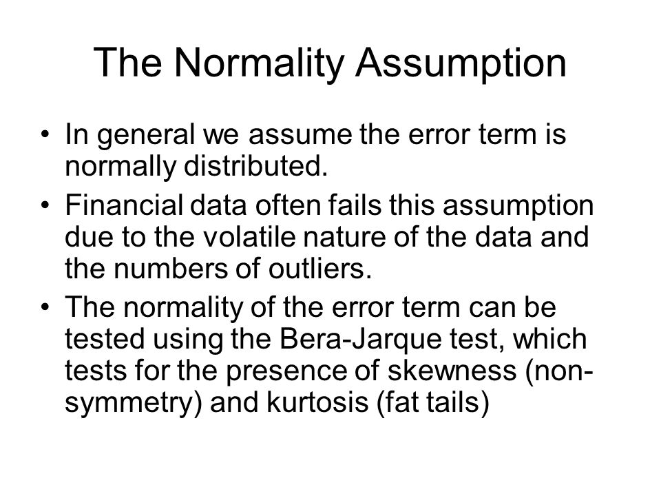 The Normality Assumption In general we assume the error term is normally distributed.