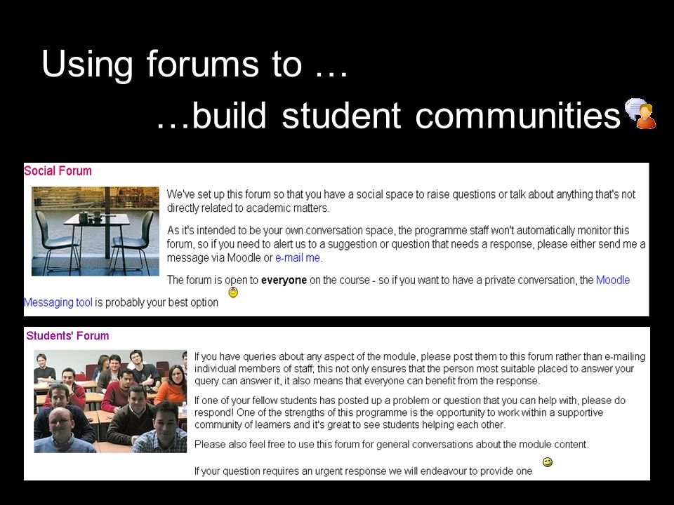 Using forums to … …build student communities