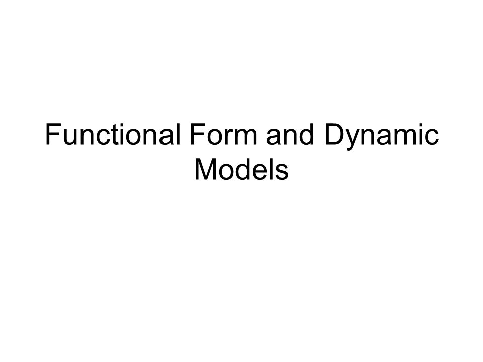 Functional Form and Dynamic Models