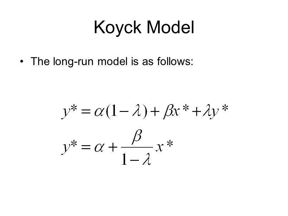 Koyck Model The long-run model is as follows: