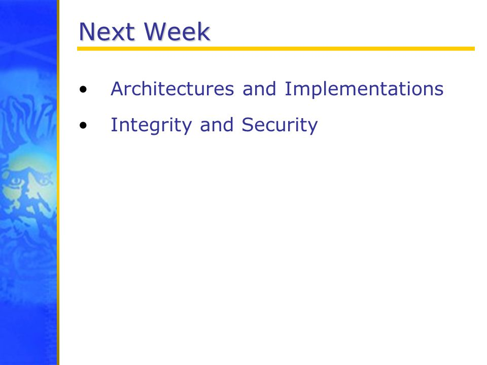Next Week Architectures and Implementations Integrity and Security
