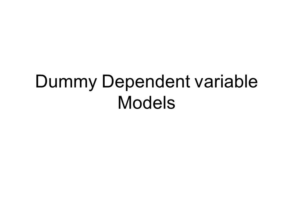 Dummy Dependent variable Models