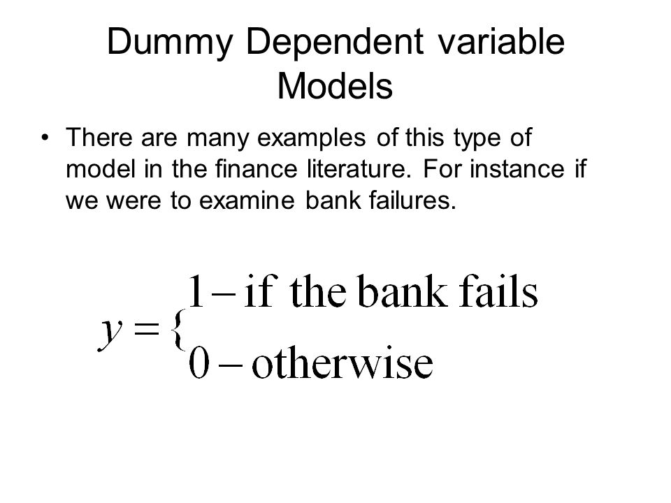 Data When examining the dummy dependent variables we need to ensure there are sufficient numbers of 0s and 1s.