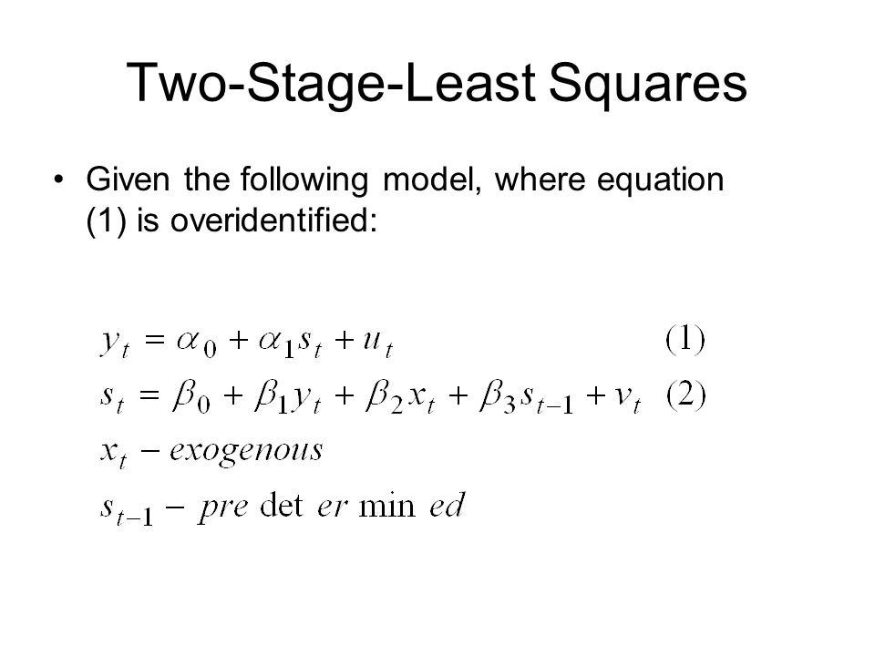 Two-Stage-Least Squares Given the following model, where equation (1) is overidentified: