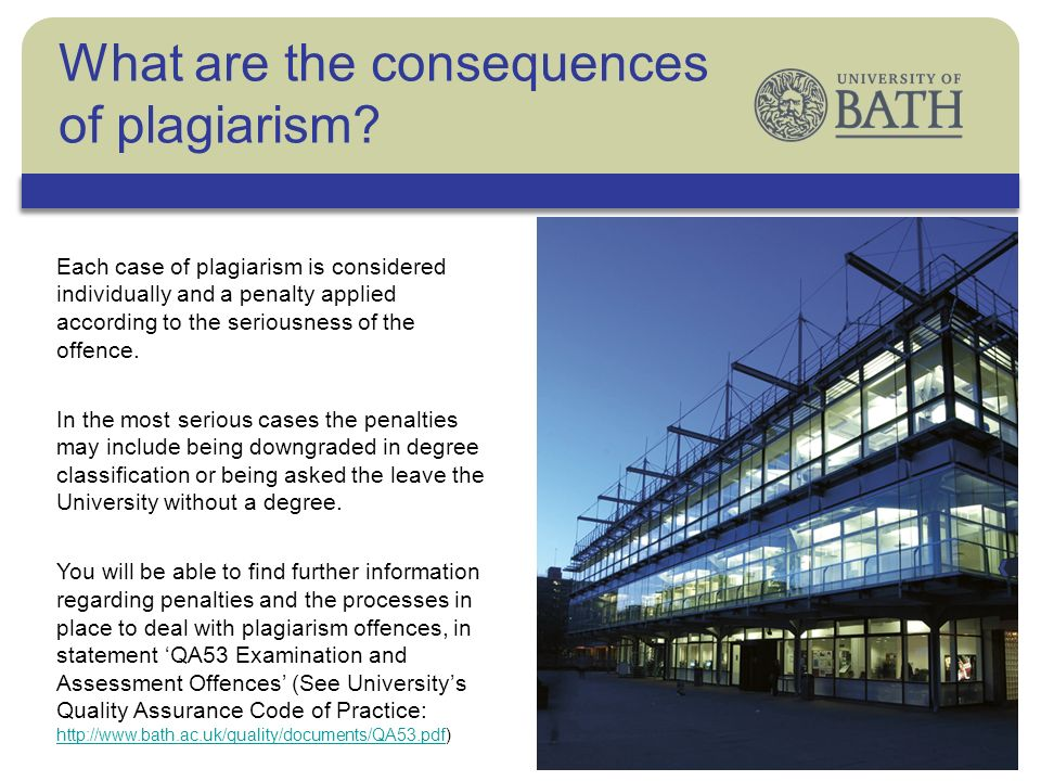 The University Each case of plagiarism is considered individually and a penalty applied according to the seriousness of the offence. In the most serio