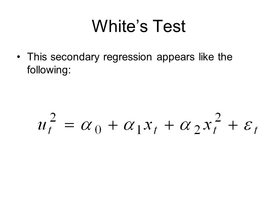 Whites Test This secondary regression appears like the following:
