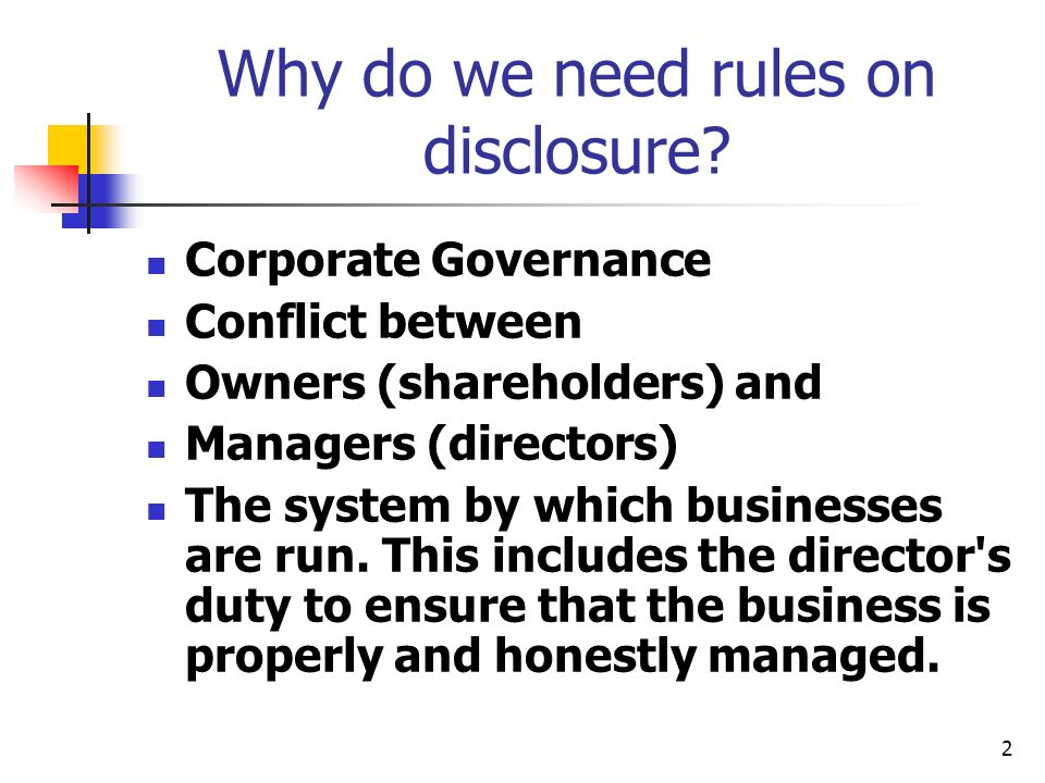 2 Why do we need rules on disclosure.