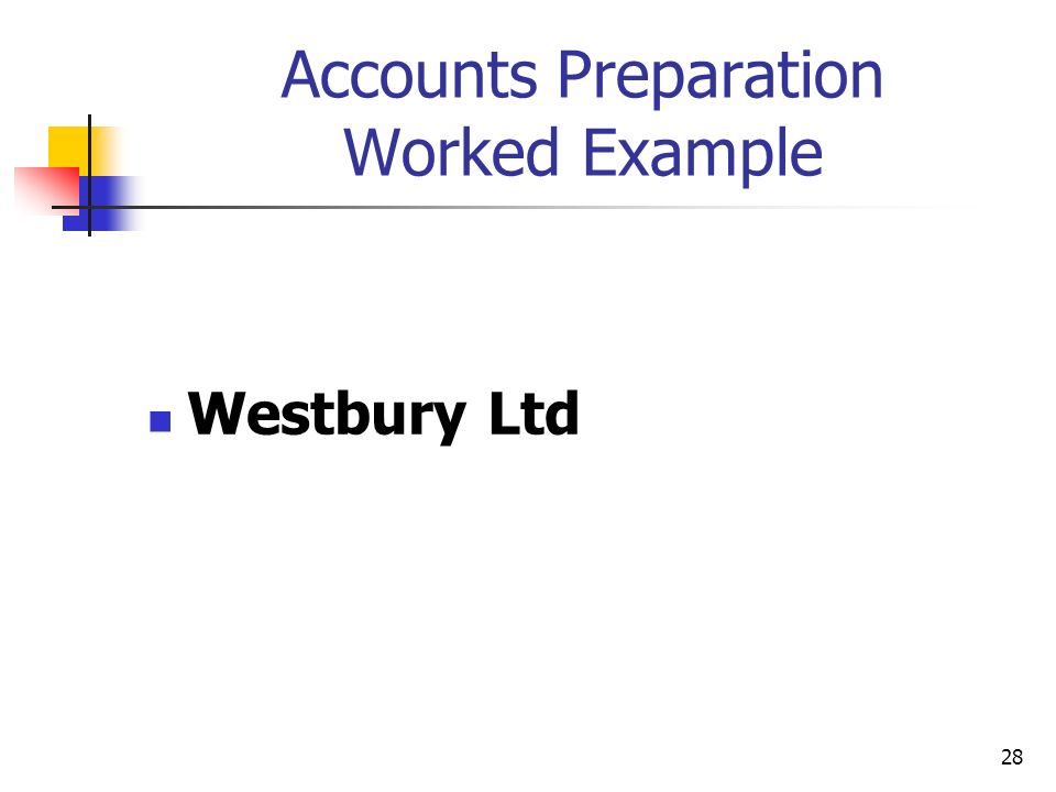 28 Accounts Preparation Worked Example Westbury Ltd