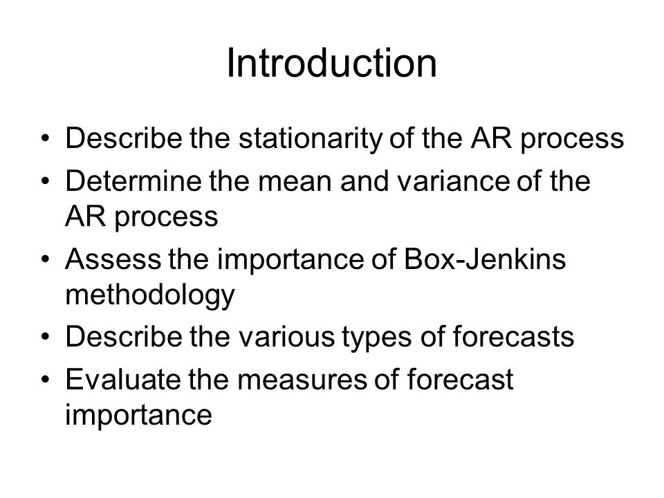 Stationarity of the AR process If an AR model is not stationary, this implies that previous values of the error term will have a non-declining effect on the current value of the dependent variable.