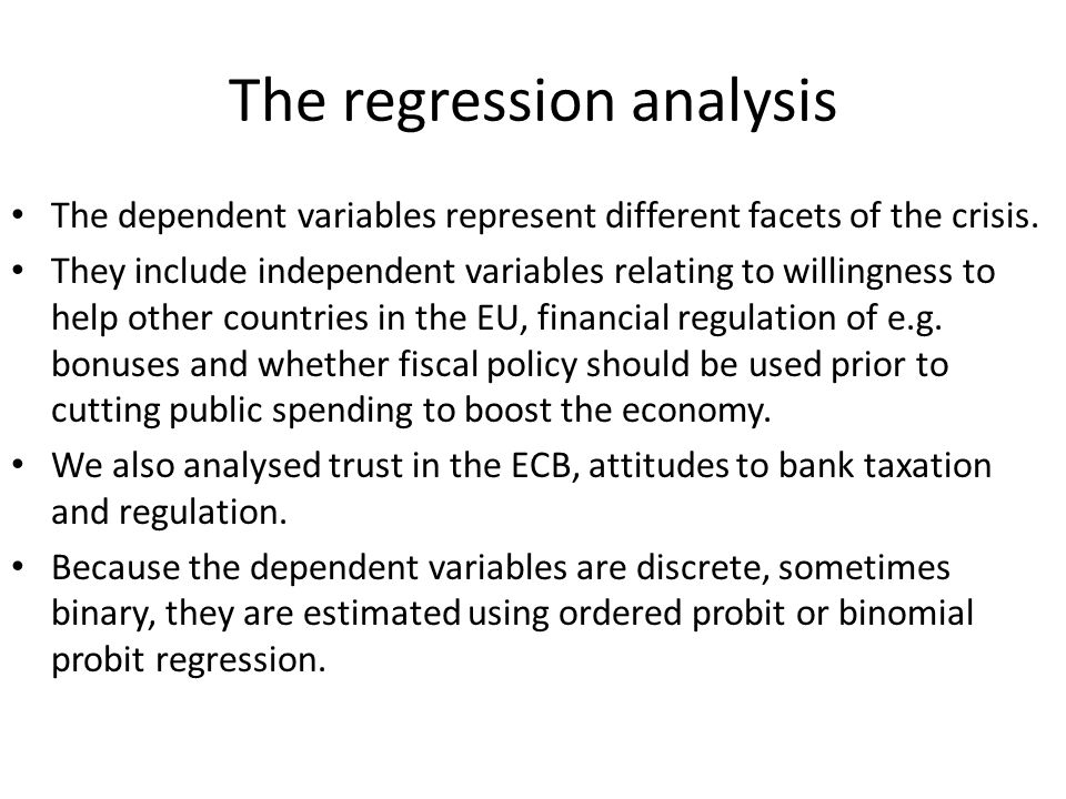 The regression analysis The dependent variables represent different facets of the crisis.