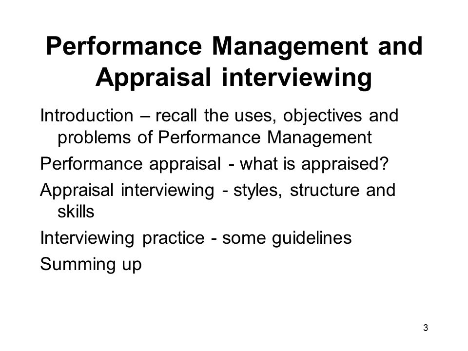 14 Performance Appraisal: interview structure Preparation Both parties need to prepare Appraiser: What style to adopt.
