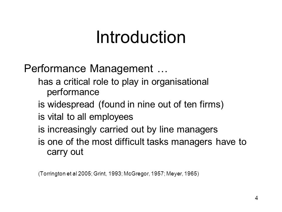 4 Introduction Performance Management … has a critical role to play in organisational performance is widespread (found in nine out of ten firms) is vi