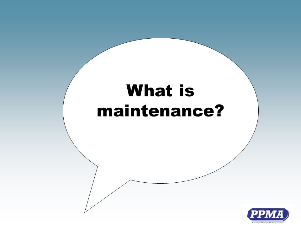 What is maintenance