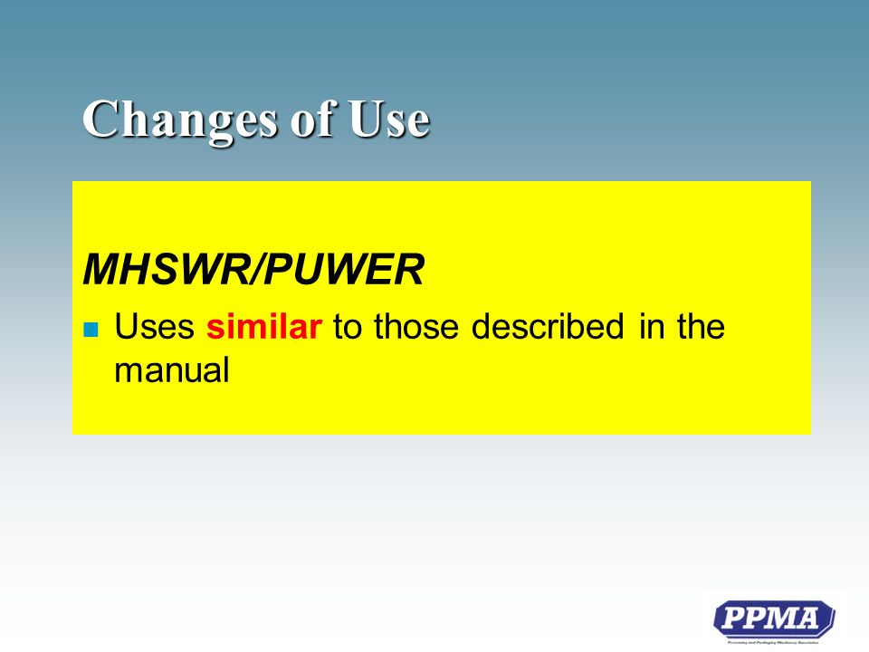 Changes of Use MHSWR/PUWER n Uses similar to those described in the manual