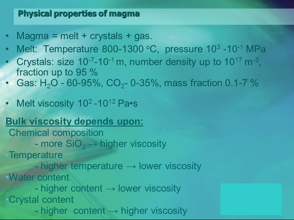 Physical properties of magma Magma = melt + crystals + gas.