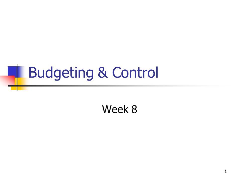 1 Budgeting & Control Week 8